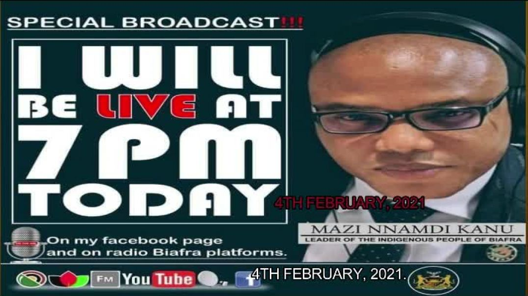 Mazi Nnamdi Kanu Broadcast of 4th February, 2021